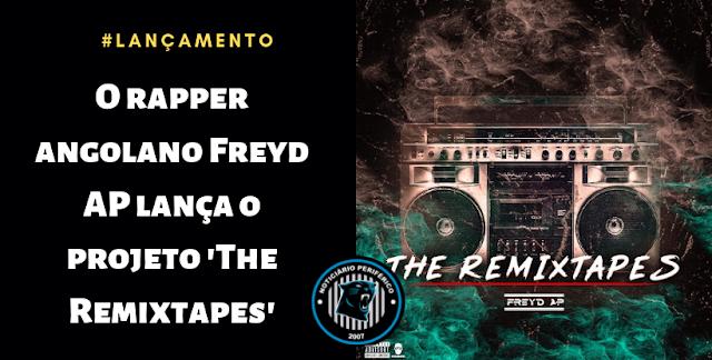 O rapper angolano Freyd AP lança o projeto 'The Remixtapes'