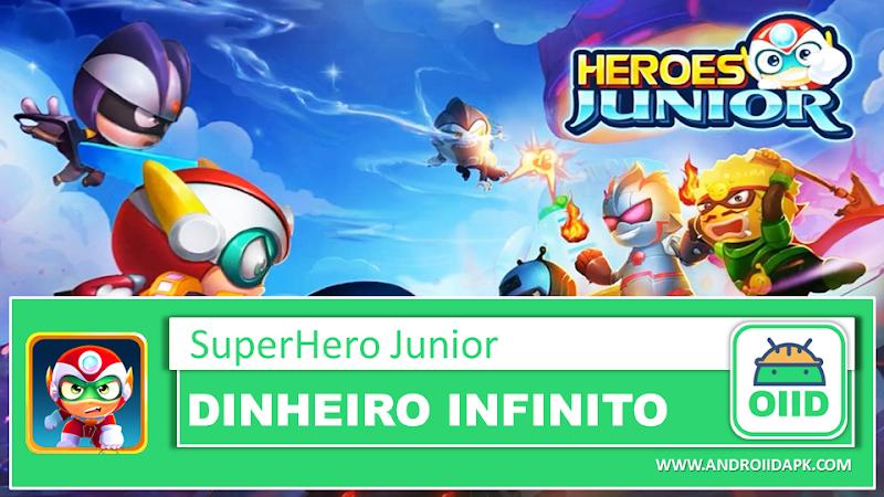 SuperHero Junior – APK MOD HACK – Dinheiro Infinito