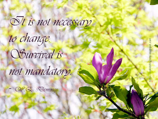 It is not necessary to change. Survival is not mandatory.