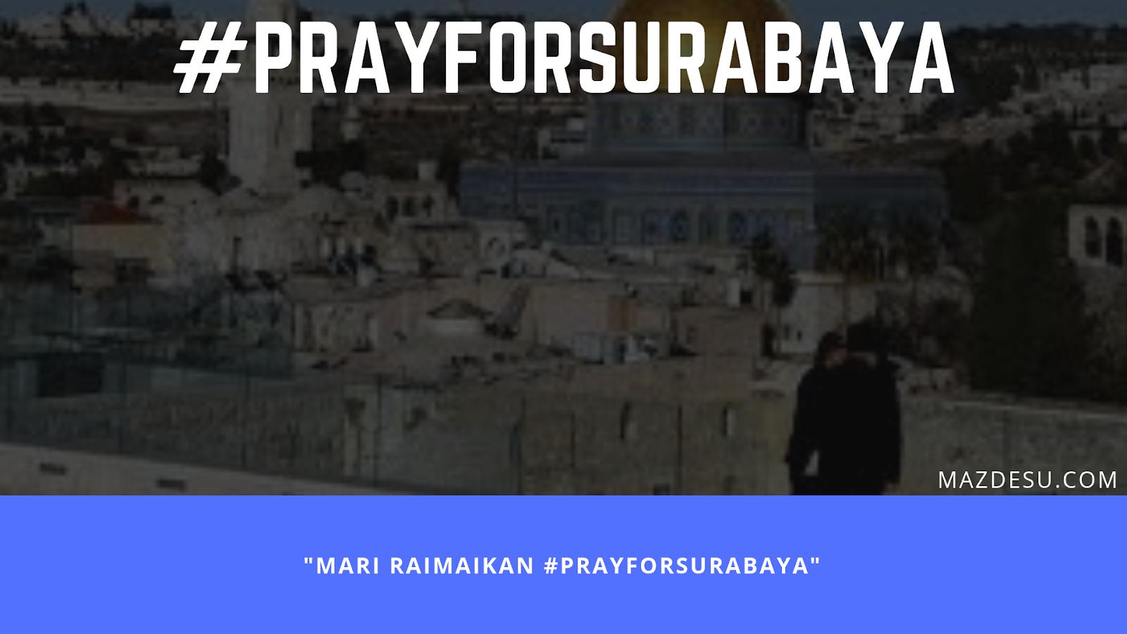 #PrayForSurabaya: Bukan Islam Terorisnya