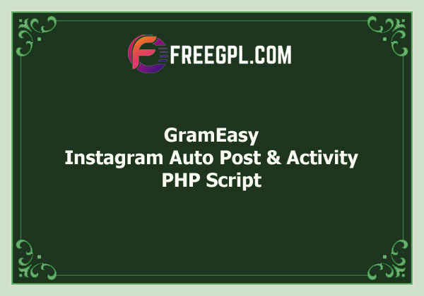 GramEasy – Instagram Auto Post & Activity (Standalone script) Free Download