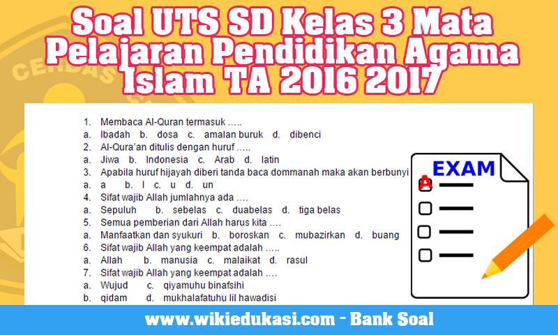 Contoh Soal UTS SD Kelas 3 Mata Pelajaran Pendidikan Agama Islam Tahun Pelajaran 2016 2017