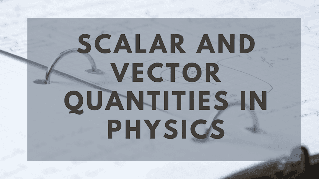 Vectors and scalars in physics