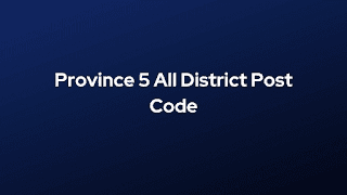 Province 5 All District Post Code