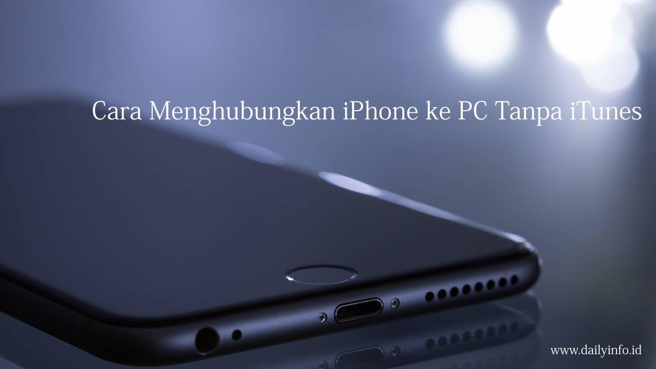 Cara Menghubungkan iPhone ke PC Tanpa iTunes