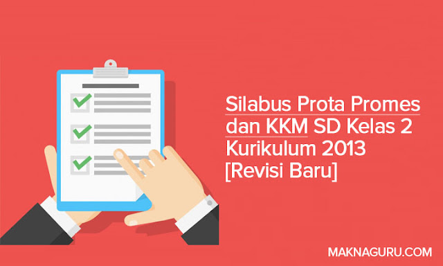 Silabus Prota Promes dan KKM SD Kelas 2 Kurikulum 2013