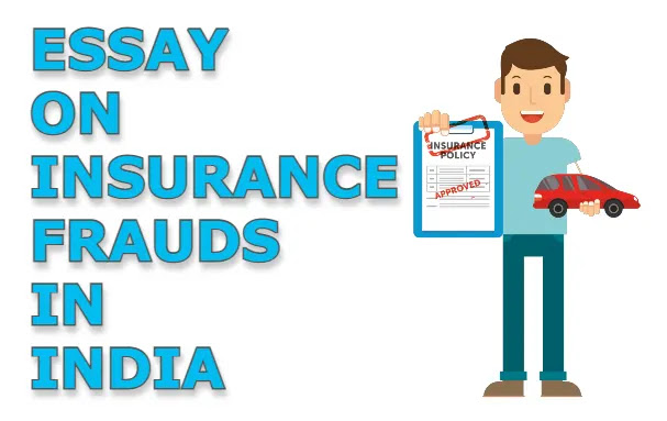 Essay on insurance frauds in India