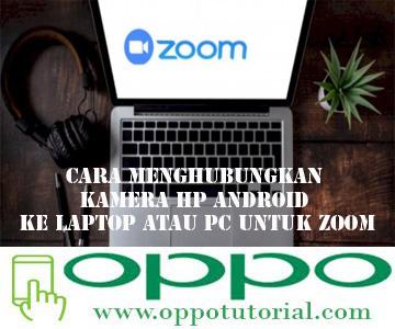 Cara Menghubungkan Kamera HP Android ke Laptop Atau PC Untuk Zoom