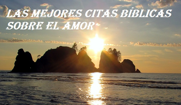 LAS 20 MEJORES CITAS BÍBLICAS SOBRE EL AMOR