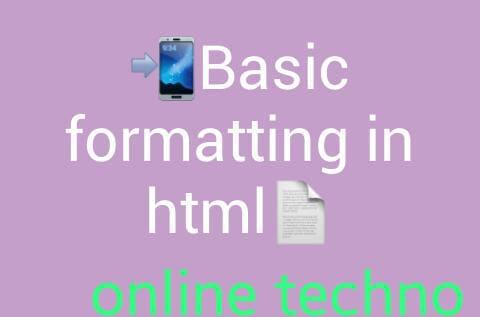 Basic formatting kse kare HTML Class 2