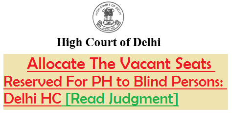vacant-seats-of-physically-handicapped-category-to-blind-persons-delhi-hc