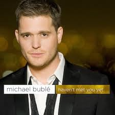 Michael Buble Haven't Met You Yet Lyrics