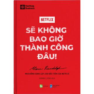 """""""Netflix Sẽ Không Bao Giờ Thành Công Đâu!"""" ebook PDF-EPUB-AWZ3-PRC-MOBI"""