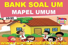 Bank Soal Ujian Madrasah (UM) Mapel Umum Jenjang MI