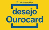 Promoção Desejo Ourocard Banco do Brasil desejoourocard.com.br