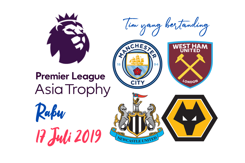 Premier League Asia Trophy 17 Juli 2019