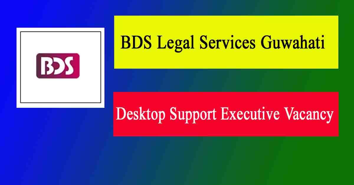 BDS Legal Services Guwahati Recruitment