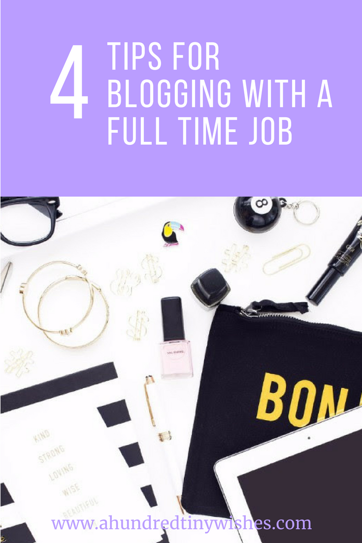 4 tips for blogging with a full time job