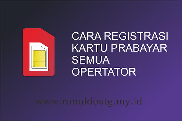 Cara Registrasi Kartu Perdana Semua Operator