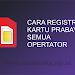Cara-Cara Registrasi Kartu Perdana Semua Operator