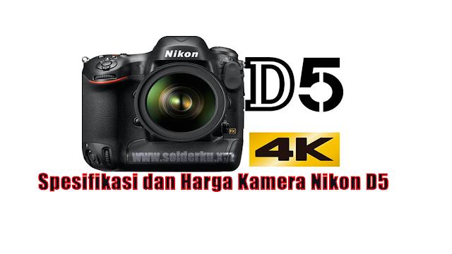 Spesifikasi dan Harga Kamera Nikon D5