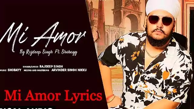 Mi-Amor-Lyrics-Rajdeep-Singh