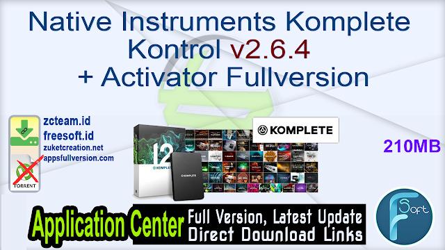 Native Instruments Komplete Kontrol v2.6.4 + Activator Fullversion