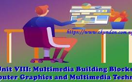 Unit VIII: Multimedia Building Blocks – Computer Graphics and Multimedia Technology