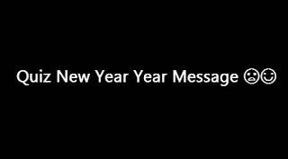 Quiz New Year Year Message
