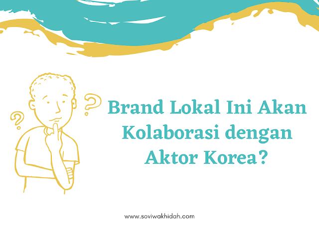 Brand Lokal x Aktor Korea