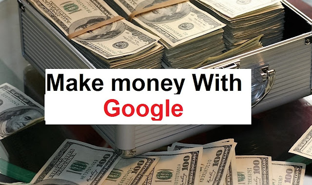 3 effective ways to earn from Google.