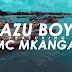 VIDEO l Azu Boy Ft Mc Mkanga - Wanaumia Roho