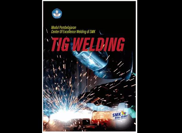 Modul Pembelajaran Center of Exellence TIG Welding untuk SMK