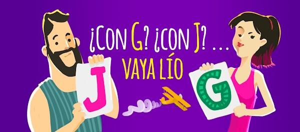 Cuando es J o G