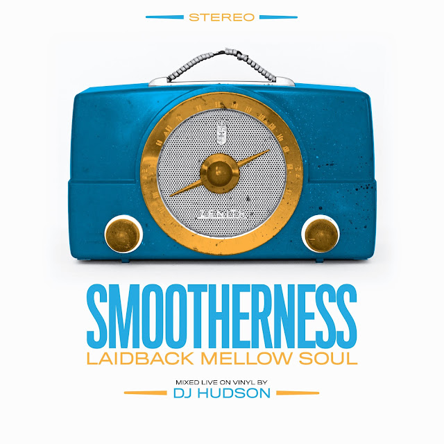 Smootherness | Laidback Mellow Soul Mix von DJ Hudson