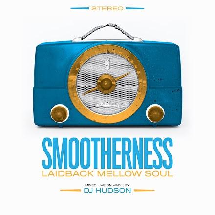 Smootherness | Laidback Mellow Soul Mix von DJ Hudson