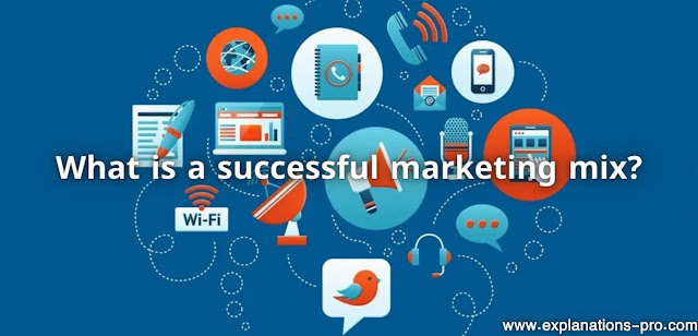 What is a successful marketing mix?
