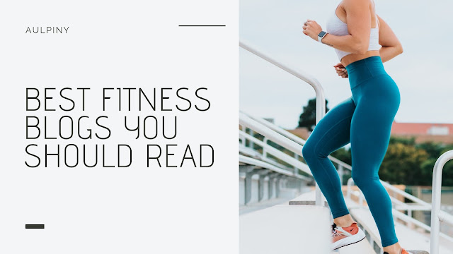 Best Fitness Blogs You Should Read