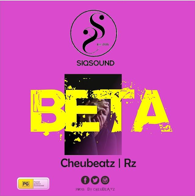 MUSIC : Cheubeatz - Beta Ft Rz