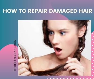 How to Repair Damaged Hair?