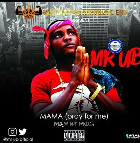 MR UB_ MAMA PRAY FOR ME|| Download Mp3