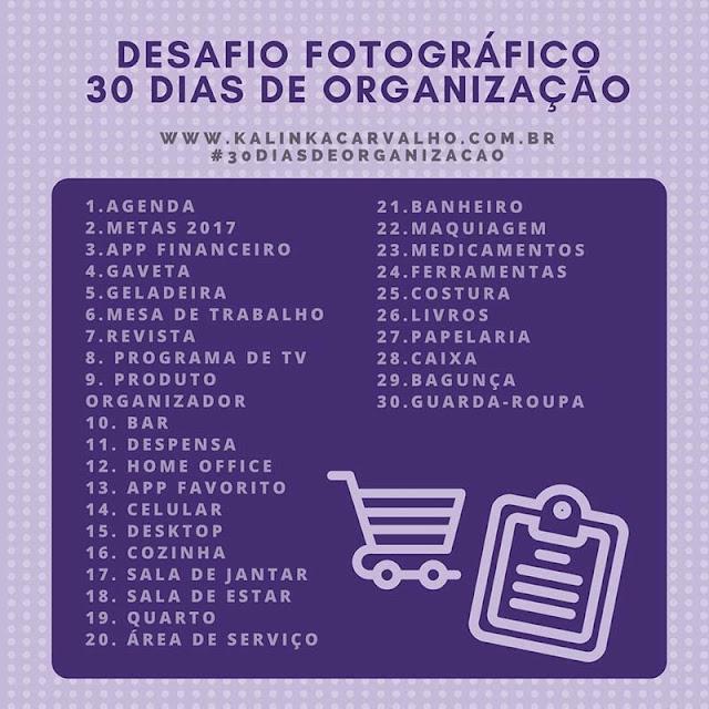Desafio Fotográfico 30 dias de organização do blog Kalinka Karvalho