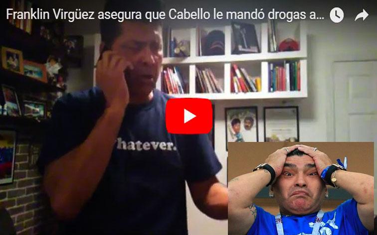 Franklin Virgüez asegura que Cabello le mandó drogas a Maradona durante el Mundial