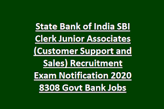 State Bank of India SBI Clerk Junior Associates (Customer Support and Sales) Recruitment Exam Notification 2020 8308 Govt Bank Jobs
