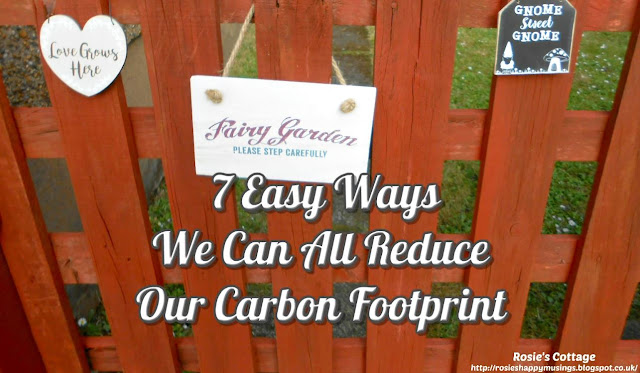 7 Easy Ways We Can All Reduce Our Carbon Footprint, tiny changes all add up and here are some super easy suggestions that can save money too.