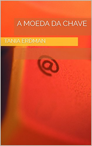 A Moeda da Chave - Tania Erdman