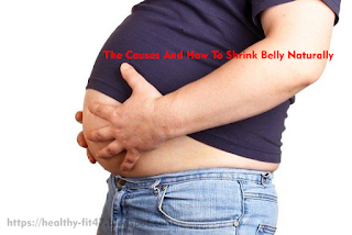 The Causes And How To Shrink Belly Naturally