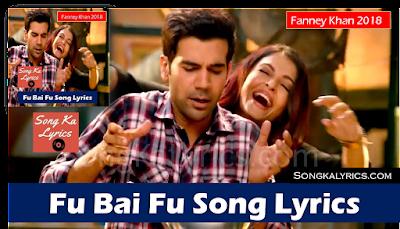 fu-bai-fu-lyrics-song-movie-fanney-khan-aishwarya-anil-rajkummar-monali-thakur