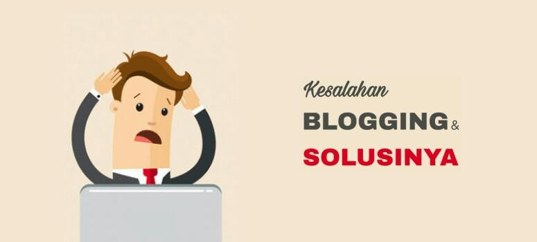 Kesalahan Blogging Paling Umum dan Cara Memperbaikinya