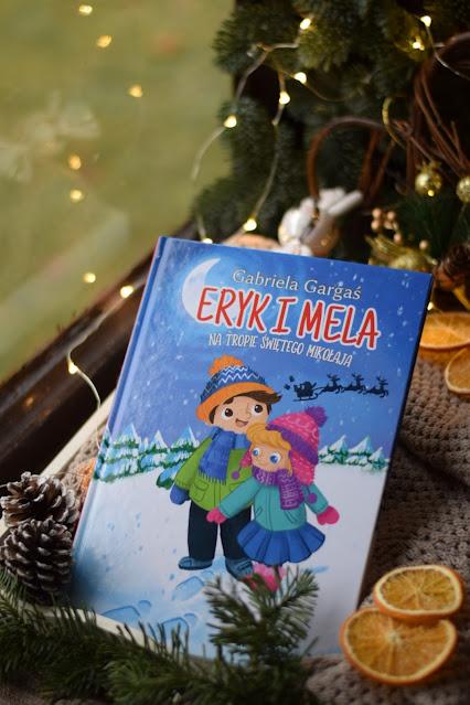 Gabriela Gargaś, Eryk i Mela na tropie świętego Mikołaja